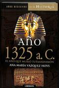 Año 1325 a.c. El año que murió Tutankhamón