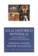Atlas histórico mundial I. De los orígenes a la revolución Francesa