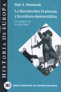 La Revolución Francesa y la cultura democrática. La sangre de la libertad