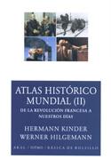 Atlas histórico mundial II. De la revolución francesa a nuestros días