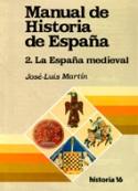 Manual de Historia de España. 2. La España Medieval