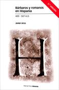 Bárbaros y romanos en Hispania. 400-507 A.D