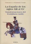 La España de los siglos XIII al XV. Transformaciones del feudalismo tardío