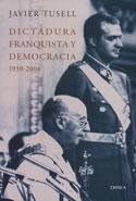 Dictadura franquista y democracia. 1939-2004
