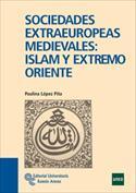 Portada Sociedades extraeuropeas medievales. Islam y Extremo Oriente