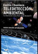 Teledetección ambiental. La observación de la tierra desde el espacio