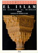 El Islam. De Córdoba al Mudéjar