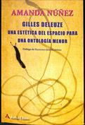 Portada Gilles Deleuze. Una estética del espacio para una ontología menor