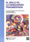 El siglo XX La vanguardia fragmentada