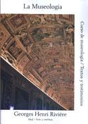 La Museología. Curso de Museología. Textos y testimonios