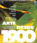 Arte desde 1900. Modernidad, antimodernidad, posmodernidad