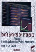 Teoría general del proyecto. Vol. I. Dirección de proyectos