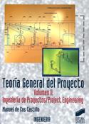 Teoría general del proyecto.Vol. II. Ingeniería de proyectos
