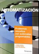 Automatización. Problemas resueltos con autómatas programables