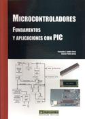 Microcontroladores. Fundamentos y aplicaciones con PIC