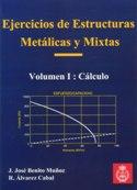 Ejercicios de estructuras metálicas y mixtas Vol. I. Cálculo