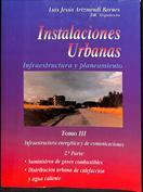 Instalaciones urbanas. Infraestructura y planeamiento. Tomo III 2ª parte