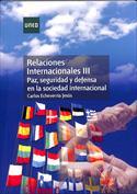Portada Relaciones internacionales III. Paz, seguridad y defensa en la sociedad internacional