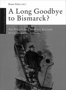 A Long Goodbye to Bismarck? The Politics of Welfare Reform in Continental Europe