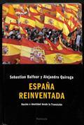 España reinventada. Nación e identidad desde la transición