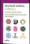 Cultura y razón práctica. Contra el utilitarismo en la teoría antropológica