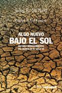 Algo nuevo bajo el sol. Historia medioambiental del mundo en el siglo XX
