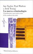 La nueva criminología. Contribución a una teoría social de la conducta desviada