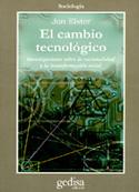 El cambio tecnológico. Investigación sobre la racionalidad y la transformación social