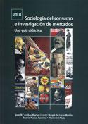 Portada Sociología del consumo e investigación de mercados. Una guía didáctica