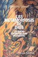 Las metamorfosis de Dios. La nueva espiritualidad occidental