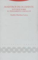 Maestros de Occidente. Estudios sobre el pensamiento Andalusí