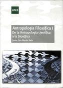 Antropología Filosófica I. De la Antropología científica a la filosofía