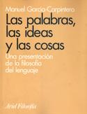 Portada Las palabras, las ideas y las cosas. Una presentación de la filosofía el lenguaje(A)