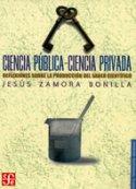 Ciencia pública - ciencia privada. Reflexiones sobre la producción del saber científico