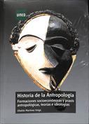 Historia de la Antropología. Formaciones socio-económicas y praxis antropológicas. Teorías e ideologías
