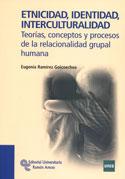 Portada Etnicidad, identidad, interculturalidad. Teorías, conceptos y procesos de la relacionalidad grupal humana