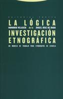 La lógica de la investigación etnográfica. Un modelo de trabajo para etnógrafos de escuela