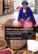Hablar y pensar, tareas culturales. Temas de antropología lingüística y antropología cognitiva