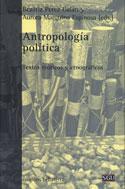 Antropología política. Textos teóricos y etnográficos