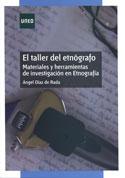 El taller del etnógrafo, materiales y herramientas de investigación en Etnografía