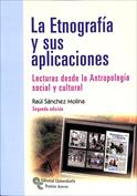 Portada La etnografía y sus aplicaciones. Lecturas desde la antropología social y cultural