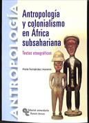 Antropología y colonialismo en África subsahariana. Textos etnográficos