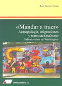Mandar a traer. Antropología, migraciones y transnacionalismo. Salvadoreños en Washington