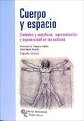 Imagen de Cuerpo y espacio. Símbolos y metáforas, representación y expresividad en las culturas