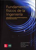 Fundamentos físicos de la ingeniería. 450 ejercicios resueltos de electromagnetismo, electricidad y electrónica