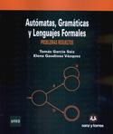 Autómatas, gramáticas y lenguajes formales. Problemas resueltos