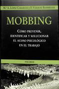 Mobbing. Cómo prevenir, identificar y solucionar el acoso psicológico en el trabajo