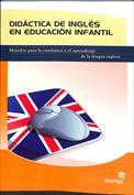 Didáctica de inglés en educación infantil. Métodos para la enseñanza y el aprendizaje de la lengua inglesa