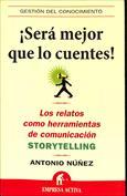 ¡Será mejor que lo cuentes! Los relatos como herramientas de comunicación. Storytelling