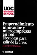 Emprendimiento innovador y microempresas en red. Diez ideas para salir de la crisis